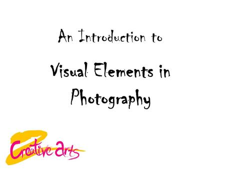Visual Elements in Photography An Introduction to.