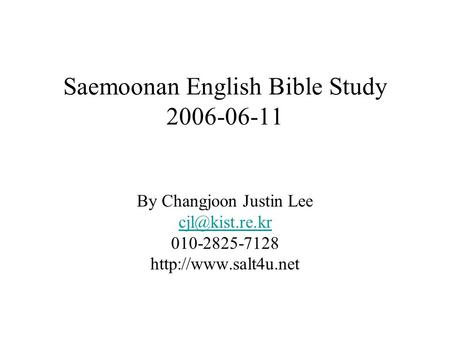 Saemoonan English Bible Study 2006-06-11 By Changjoon Justin Lee 010-2825-7128
