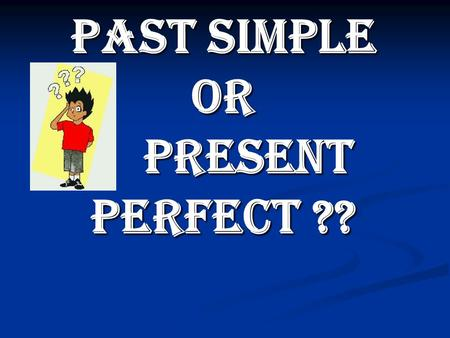 PAST SIMPLE OR PRESENT PERFECT ??. 01. I've lost my key. I can't find it anywhere. 02. Have you seen the news on television last night? 03. Did you hear.