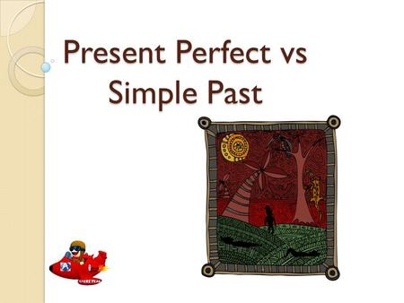 Present Perfect vs Simple Past Listen Difference…