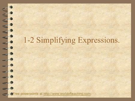 1-2 Simplifying Expressions. Free powerpoints at