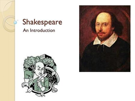 Shakespeare An Introduction. Warm-up (with ACES) Is Shakespeare still relevant today?