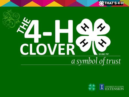 A symbol of trust CLOVER 4-H THE. LET'S BE HONEST We Lo e the 4-H Clover.