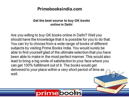 Get the best source to buy GK books online in Delhi Are you willing to buy GK books online in Delhi? Well you should have the knowledge that it is possible.