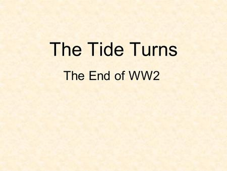 The Tide Turns The End of WW2. The Dieppe Raid Canada Leads the Way.