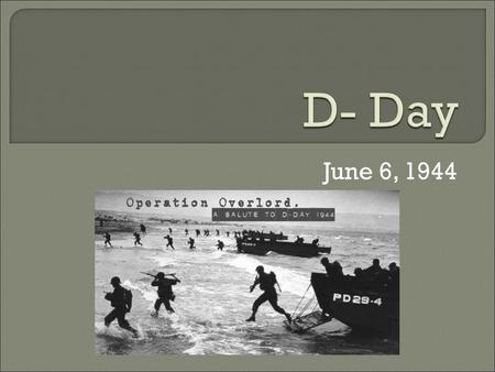 June 6, 1944.  Up to this point where had the Axis & Allied powers been fighting?