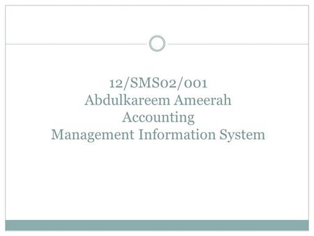 12/SMS02/001 Abdulkareem Ameerah Accounting Management Information System.