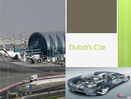 Dubai's Car. Dubai's bold plan to build the world's biggest Airport DUBAI, United Arab Emirates — Dubai's ruler has endorsed a $32 billion expansion plan.