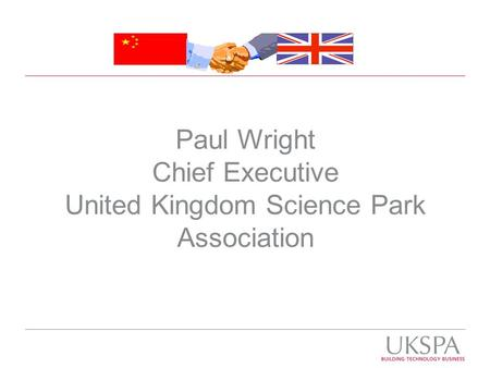Paul Wright Chief Executive United Kingdom Science Park Association.