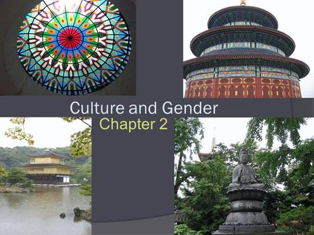 Culture and Gender Chapter 2. Understanding Culture and Communication  What is culture? o The learned, shared symbols, language, values, and norms that.