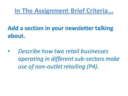Add a section in your newsletter talking about. Describe how two retail businesses operating in different sub-sectors make use of non-outlet retailing.