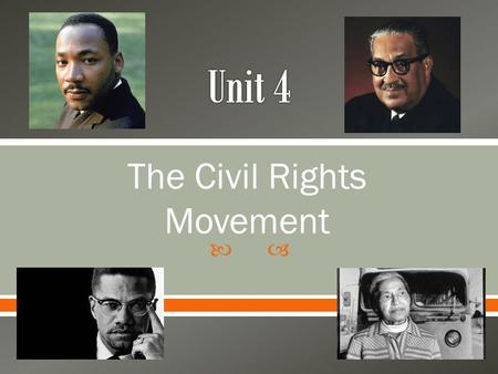 " The Civil Rights Movement.  - Students will evaluate the EVENTS LEADING UP TO Plessy vs. Ferguson supreme court case and how it created ""Separate but."