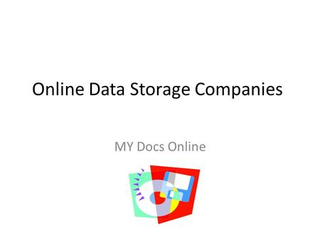 Online Data Storage Companies MY Docs Online. Comparison Name Personal Edition Enterprise Edition Transcription Edition Price $9.95 monthly rate $4.99.