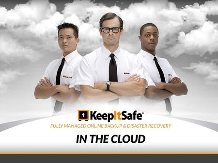 Market Leader in Business Cloud Services KeepItSafe: Part of Publicly-Traded j2 Global, Inc (Nasdaq; JCOM) Well capitalized with a market cap of $2.5.
