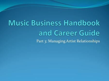 Part 3: Managing Artist Relationships. Chapter 11.