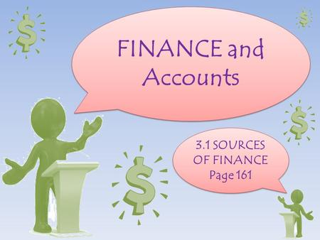 FINANCE and Accounts 3.1 SOURCES OF FINANCE Page 161 3.1 SOURCES OF FINANCE Page 161.