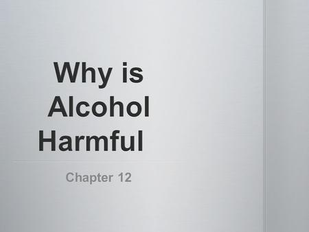 Chapter 12. C- 0 H- raise hand A- bell ringer M- stay in seats P- individual S- What is the definition of alcohol?