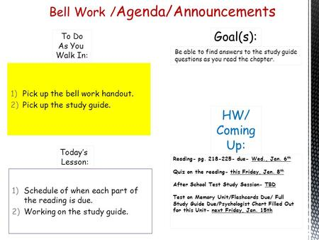 Bell Work / Agenda/Announcements HW/ Coming Up: Reading- pg. 218-225- due- Wed., Jan. 6 th Quiz on the reading- this Friday, Jan. 8 th After School Test.