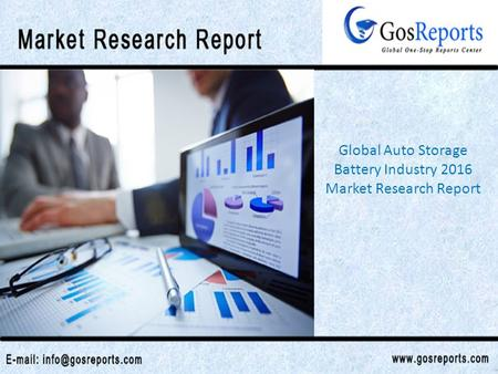 Global Auto Storage Battery Industry 2016 Market Research Report.