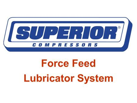 Force Feed Lubricator System. 2 Service Bulletin 276 - April 22, 1996.