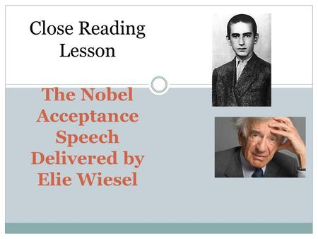Close Reading Lesson The Nobel Acceptance Speech Delivered by Elie Wiesel.