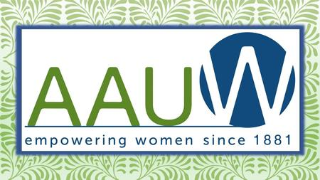 Mission: The WVU AAUW Society mission is to better help the advancement of equity for women and girls through advocacy, education, philanthropy, and research.