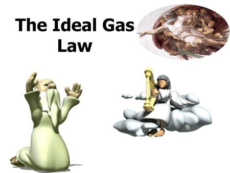 The Ideal Gas Law. Remember… and In an Ideal Gas, Therefore, in an Ideal Gas, Combined Gas LawAvogadro.