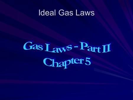 Ideal Gas Laws Law of Combining Volumes Gay Lussac At a given temperature and pressure the volumes of all gases that react with one another are in the.