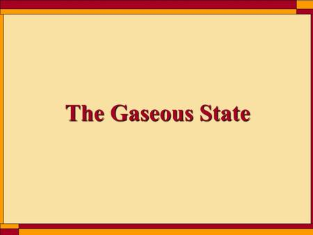 The Gaseous State. Gases consist of widely separated molecules in rapid motion. pressuretemperaturevolume molar amount All gases near room temperatures.