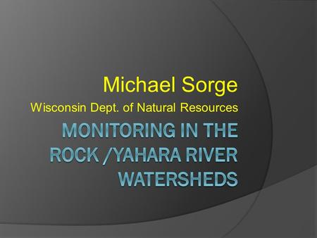 Michael Sorge Wisconsin Dept. of Natural Resources.