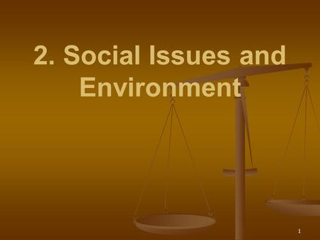 2. Social Issues and Environment 1. After studying the unit, you will  Learn about the various issues which enforced the various laws  Understand the.