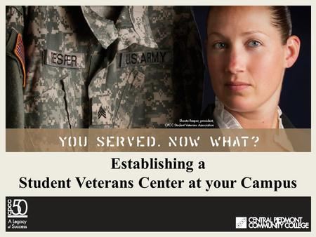 Establishing a Student Veterans Center at your Campus.