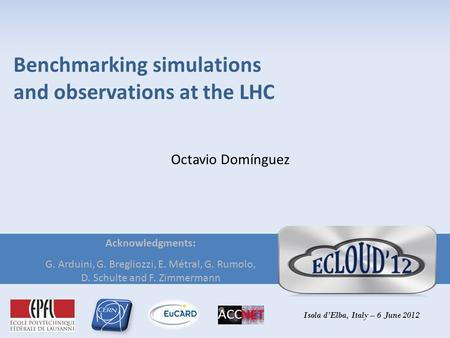 Benchmarking simulations and observations at the LHC Octavio Domínguez Acknowledgments: G. Arduini, G. Bregliozzi, E. Métral, G. Rumolo, D. Schulte and.
