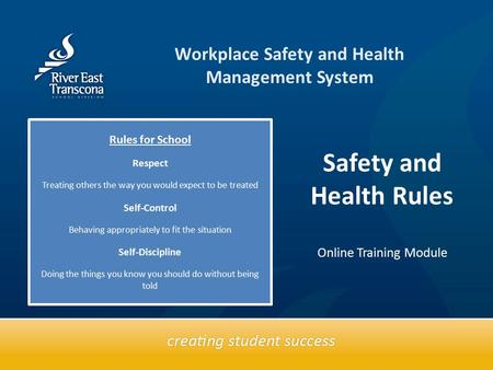 Text box Workplace Safety and Health Management System Safety and Health Rules Online Training Module Rules for School Respect Treating others the way.