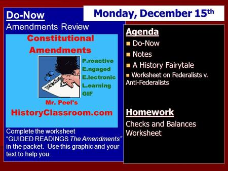 "Do-Now Amendments Review Complete the worksheet ""GUIDED READINGS The Amendments"" in the packet. Use this graphic and your text to help you. Monday, December."