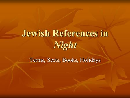 Jewish References in Night Terms, Sects, Books, Holidays.