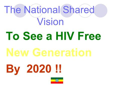 The National Shared Vision To See a HIV Free New Generation By 2020 !!