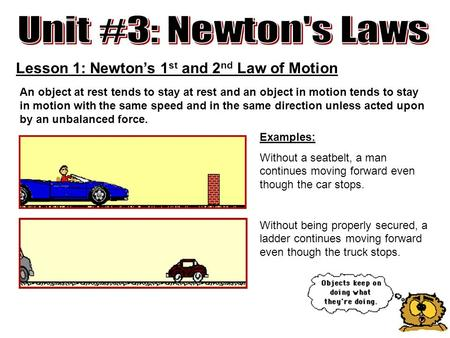 Unit #3: Newton's Laws Lesson 1: Newton's 1st and 2nd Law of Motion