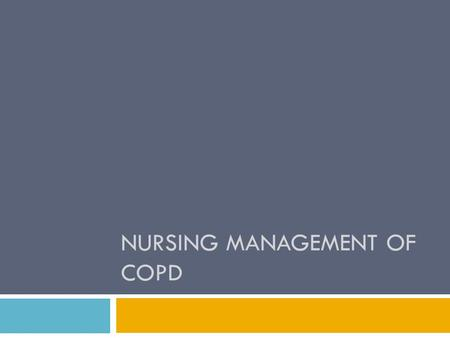 NURSING MANAGEMENT OF COPD. Physiology  Respiratory System Upper Tract & Lower Tract  Goal is to transfer oxygen and carbon dioxide.