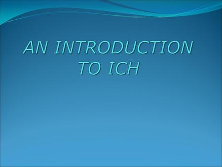 INDEX WHAT IS ICH ? HISTORY INITIATION INTRODUCTION TOPICS QUALITY GUDILINES.
