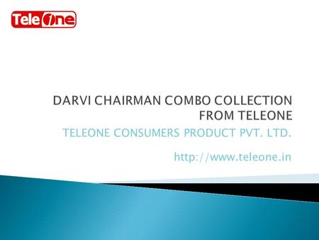 TELEONE CONSUMERS PRODUCT PVT. LTD.