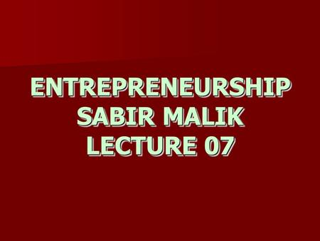 ENTREPRENEURSHIP SABIR MALIK LECTURE 07. The Marketing Plan.