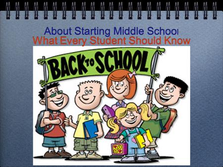 About Starting Middle Schoo l What Every Student Should Know.