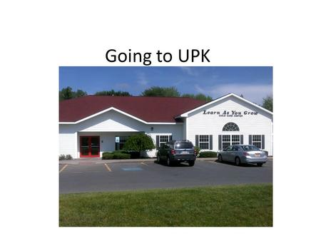 Going to UPK. This fall, I will be going to UPK.