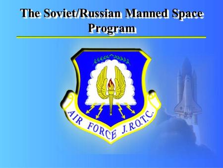 The Soviet/Russian Manned Space Program. Warm Up Questions CPS Questions (1-2) Chapter 6, Lesson 2.