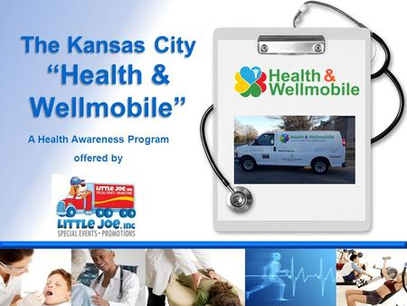 "The Kansas City ""Health & Wellmobile"" A Health Awareness Program offered by."