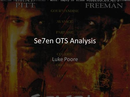 Se7en OTS Analysis Luke Poore. Mise en Scene Images of books conveys that this character is clever and literate but still the audience are left questioning.