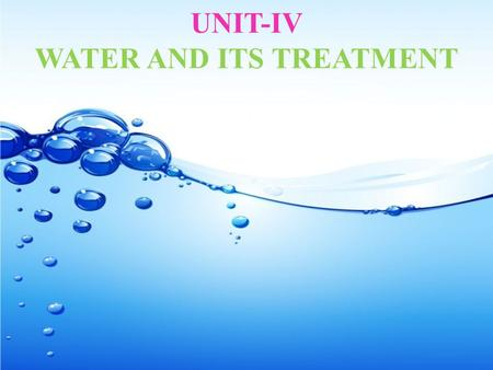 UNIT-IV WATER AND ITS TREATMENT. HARDNESS OF WATER Hardness is the property of water which prevents lather formation with soap. This is due to the presence.
