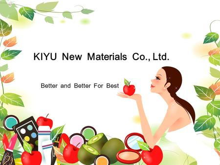 KIYU New Materials Co., Ltd. Better and Better For Best.