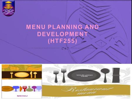 MENU PLANNING AND DEVELOPMENT (HTF255). CHAPTER 1 INTRODUCTION TO MENU.